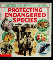 Cover of: Protecting endangered species | Felicity Brooks