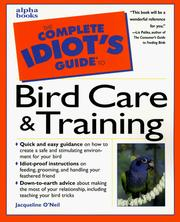 Cover of: The complete idiot's guide to bird care & training