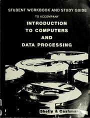 Cover of: Student workbook and study guide to accompany Introduction to computers and data processing | Gary B. Shelly