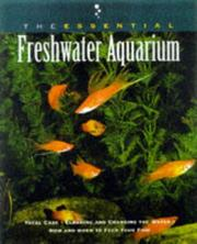 Cover of: The essential freshwater aquarium | consulting editor, Betsy Sikora Siino ; featuring photographs by Aaron Norman.