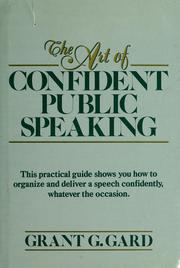 Cover of: The art of confident public speaking | Grant G. Gard