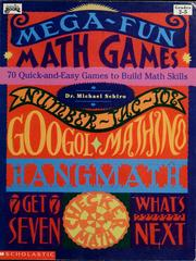 Cover of: Mega-fun math games: 70 quick and easy games to reinforce math skills