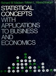 Cover of: Statistical concepts with applications to business and economics | Richard W. Madsen