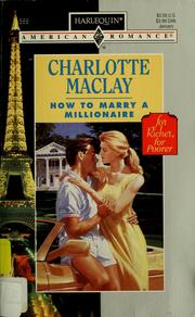 How to Marry a Millionaire by Charlotte Maclay
