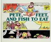 Cover of: Pete, feet, and fish to eat
