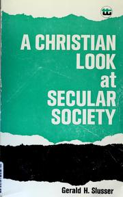 Cover of: A Christian look at secular society | Gerald H. Slusser