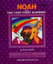 Cover of: Noah and the Very First Rainbow (Did You Know Old Testament Bible Story) | S. Griffin