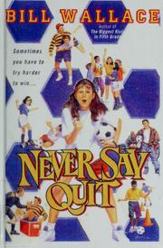 Cover of: Never say quit