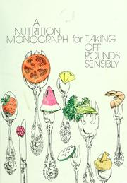 Cover of: A nutrition monograph for taking off pounds sensibly by Ronald K. Kalkhoff