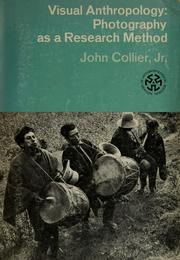 Cover of: Visual anthropology: photography as a research method | Collier, John