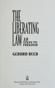 Cover of: The liberating law | Gerard Reed