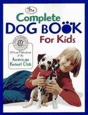 Cover of: The complete dog book for kids | official publication of the American Kennel Club.