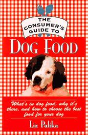 Cover of: The consumer's guide to dog food: what's in dog food, why it's there, and how to choose the best food for your dog