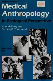 Cover of: Medical anthropology in ecological perspective | Ann McElroy