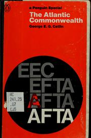 Cover of: The Atlantic commonwealth | Catlin, George Edward Gordon Sir