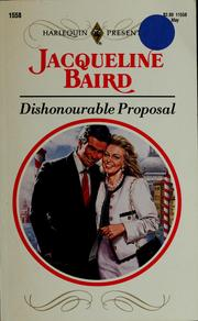 Cover of: Dishonourable proposal | Jacqueline Baird