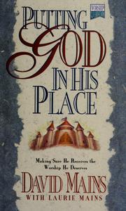Cover of: Putting God in His place: making sure He receives the worship He deserves