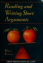 Cover of: Reading and writing short arguments | compiled by] William Vesterman.