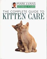 Cover of: The complete guide to kitten care