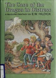 Cover of: Case of the Dragon in Distress by E. W. Hildick