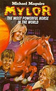 Cover of: Mylor, the most powerful horse in the world by Michael Maguire