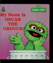 Cover of: My name is Oscar the Grouch
