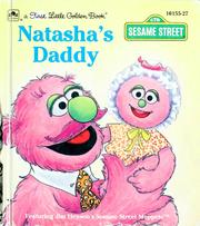 Cover of: Natasha's daddy: featuring Jim Henson's Sesame Street Muppets