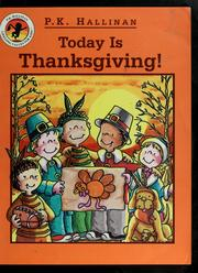Cover of: Today is Thanksgiving! | P. K. Hallinan