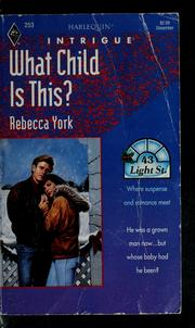 Cover of: What Child Is This (Harlequin Intrigue #253) (43 Light St.)