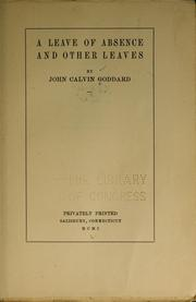 Cover of: A leave of absence and other leaves ... | John Calvin Goddard
