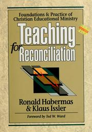 Cover of: Teaching for reconciliation: foundations and practice of Christian educational ministry