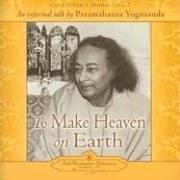 Cover of: To Make Heaven On Earth