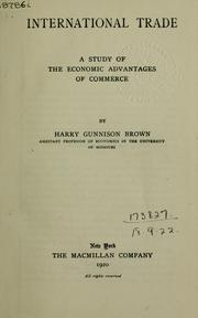 Cover of: International Trade: A Study of the Economic Advantages of Commerce by Harry Gunnison Brown