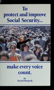 Cover of: To protect and improve Social Security: make every voice count
