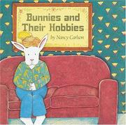 Cover of: Bunnies and their hobbies: after a long day at work bunnies come home