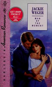 Cover of: Man of the Moment (Harlquin American Romance, No. 435)
