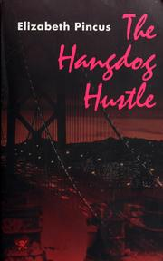 Cover of: The hangdog hustle | Elizabeth Pincus