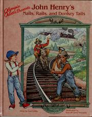 Cover of: Olympia Odette presents John Henry's nails, rails, and donkey tails