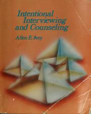 Intentional interviewing and counseling by Allen E. Ivey