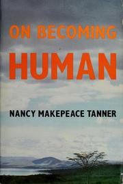 Cover of: On becoming human | Nancy Makepeace Tanner