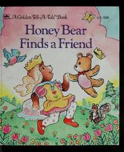 Cover of: Honey Bear finds a friend (A Golden tell-a-tale book) | Alice Popper