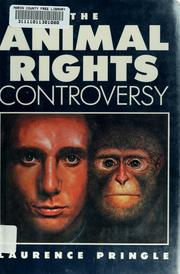 Cover of: The animal rights controversy | Laurence P. Pringle