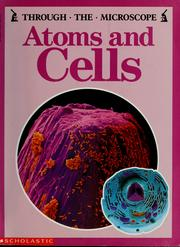 Cover of: Atoms and Cells (Through the Microscope) | Lionel Bender