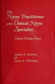 Cover of: The nurse practitioner and clinical nurse specialist | Joellen Watson Hawkins