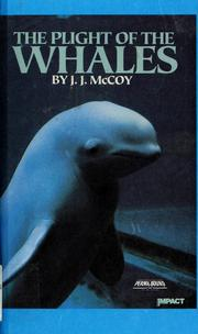 Cover of: The plight of the whales | J. J. McCoy