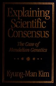 Cover of: Explaining scientific consensus | Kyung-Man Kim
