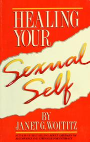 Healing your sexual self by Janet Geringer Woititz