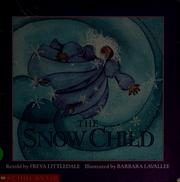 Cover of: The snow child | Freya Littledale