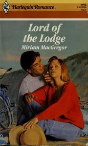 Cover of: Lord Of The Lodge | Miriam MacGregor