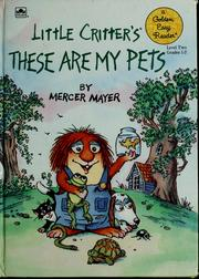 Cover of: Little Critter's these are my pets | Mercer Mayer